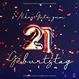 Alles Gute zum 21. Geburtstag: Gästebuch zum Eintragen mit 110 Seiten - Edition Blau Gold