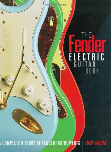 The Fender Electric Guitar Book: 3rd Edition: Complete History of Fender Guitars