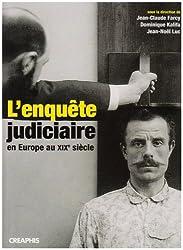 L'enquête judiciaire en Europe au XIXe siècle : Acteurs, Imaginaires, Pratiques