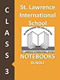 #8: St. Lawrence International School Class 3 Notebooks Bundle
