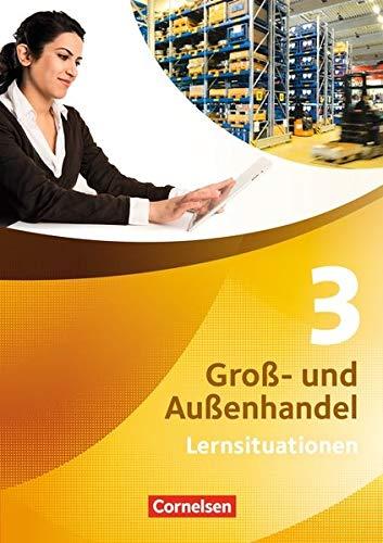 Groß- und Außenhandel - Aktuelle Ausgabe: Band 3 - Arbeitsbuch mit Lernsituationen