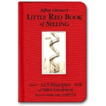 Little Red Book of Selling: 12.5 Principles of Sales Greatness by Gitomer, Jeffrey (2004) Hardcover
