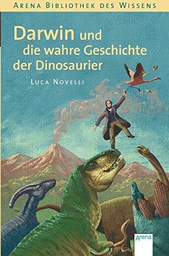 Naturforscher Bibliothek (Darwin und die wahre Geschichte der Dinosaurier)