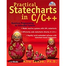 Practical Statecharts in C/C++: Quantum Programming for Embedded Systems with CDROM by Miro Samek (2002-07-04)