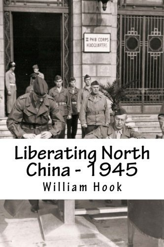 Liberating North China - 1945: A China Marine