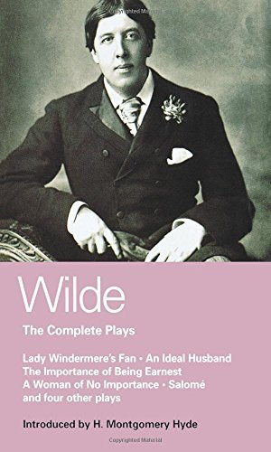 Wilde Complete Plays: Lady Windermere's Fan; An Ideal Husband; The Importance of Being Earnest; A Woman of No Importance; Salome; The Duchess of ... La Sainte Courtisane (World Classics) by Oscar Wilde (1988-05-12) par Oscar Wilde