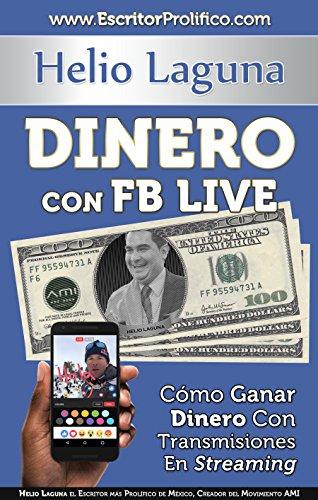 Dinero Con FB Live: Cómo Ganar Dinero Con Transmisiones En Streaming