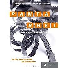 PANTA RHEI. Wie's fließt, bestimme ich: Ein Bert-Haanstra-Porträt aus Einzelbildern