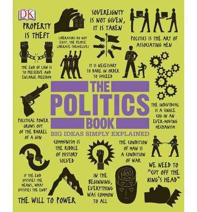 {THE POLITICS BOOK (BIG IDEAS SIMPLY EXPLAINED) } BY KELLY, PAUL ( AUTHOR ) FEB - 18 - 2013[ HARDCOVER ]