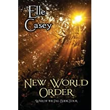 War of the Fae: Book 4, New World Order by Elle Casey (November 23,2012)