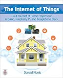 Image de The Internet of Things: Do-It-Yourself at Home Projects for Arduino, Raspberry Pi and Beag