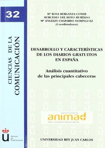 Desarrollo y características de los diarios gratuitos en España: Análisis cuantitativo de las principales cabeceras (Colección Ciencias de la Comunicación)