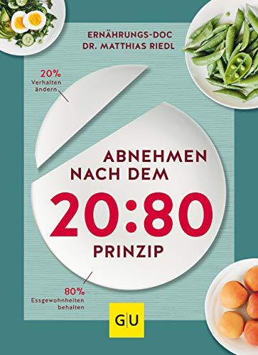 Abnehmen nach dem 20:80-Prinzip: 20 % Verhalten ändern, 80 % Essgewohnheiten behalten (GU Diät&Gesundheit) (Tomatensuppe S)
