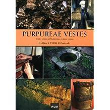 Purpureae Vestes I. Textiles y tintes del Mediterráneo en época romana (Fora de Col·lecció)