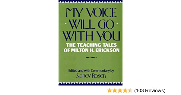 My voice will go with you the teaching tales of milton h erickson my voice will go with you the teaching tales of milton h erickson ebook sidney rosen amazon kindle store fandeluxe Image collections