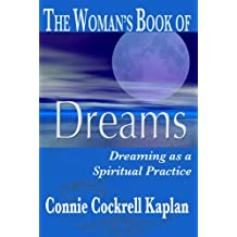 The Woman's Book of Dreams: Dreaming as a Spiritual Practice (English Edition)