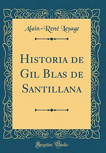 Historia de Gil Blas de Santillana (Classic Reprint)