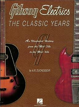 Gibson Electrics - The Classic Years par [Duchossoir, A.R.]