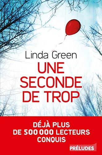 Une seconde de trop (Préludes Noir) par Linda Green