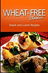 Wheat-Free Classics - Snack and Lunch Recipes