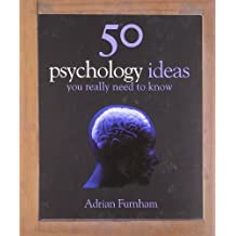 50 Psychology Ideas You Really Need to Know (50 Ideas You Really Need to Know series)