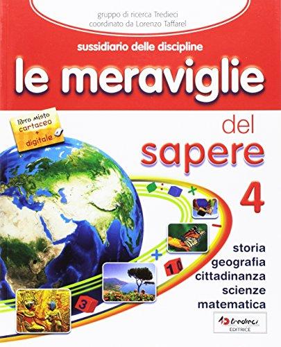 Le meraviglie del sapere. Ediz. completa. Per la 4ª classe elementare. Con e-book. Con espansione online