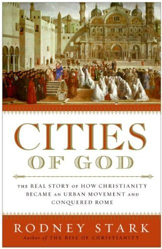 Cities of God: The Real Story of How Christianity Became an Urban Movement and Conquered Rome (English Edition) por Rodney Stark