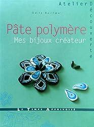 Pâte polymère : Mes bijoux créateur