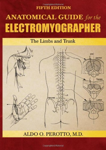 Anatomical Guide for the Electromyographer: The Limbs and Trunk by Aldo O., M.D. Perotto (2-Aug-2011) Hardcover