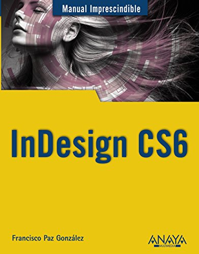 InDesign CS6 (Manuales Imprescindibles)