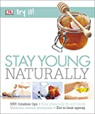 Stay Young Naturally (Try It!)