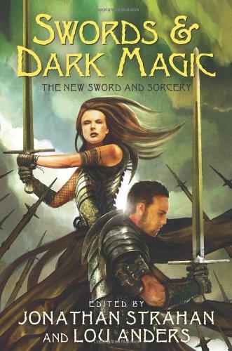 [ [ [ Swords & Dark Magic: The New Sword and Sorcery [ SWORDS & DARK MAGIC: THE NEW SWORD AND SORCERY BY Strahan, Jonathan ( Author ) Jun-22-2010[ SWORDS & DARK MAGIC: THE NEW SWORD AND SORCERY [ SWORDS & DARK MAGIC: THE NEW SWORD AND SORCERY BY STRAHAN, JONATHAN ( AUTHOR ) JUN-22-2010 ] By Strahan, Jonathan ( Author )Jun-22-2010 Paperback