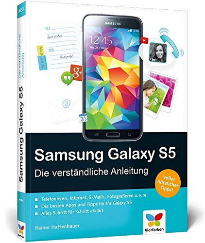 Samsung Galaxy S5: Die verständliche Anleitung. Auch für das S5 mini (Samsung 1 S Fälle Galaxy)