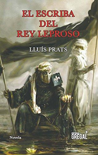 El escriba del rey leproso (Novela histórica)