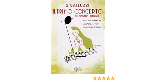 Galluzzi Il Primo Concerto Del Giovane Pianista Per Pianoforte a 4 Mani Vol.2°