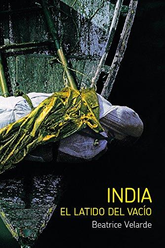 INDIA. EL LATIDO DEL VACÍO (Spanish Edition)