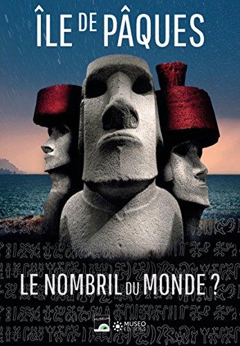 Île de Pâques: Le nombril du monde ?