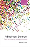 Adjustment Disorders: From Controversy to Clinical Practice
