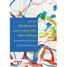 Handbuch der naturwissenschaftlichen Bildung: Theorie und Praxis für die Arbeit in Kindertageseinrichtungen