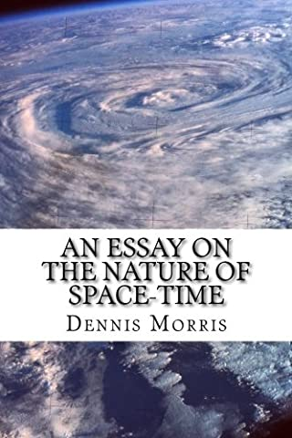 An Essay on the Nature of Space-time: Including the Expanding Universe and Dark Energy