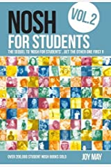 NOSH for Students: Volume 2: The Sequel to 'NOSH for Students'...Get the Other One First! Paperback