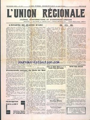 UNION REGIONALE (L') [No 1132] du 09/05/1940 - L'EPOPEE DE JEANNE D'ARC PAR GALTIER - S.O.S. PAR O'MONROY - PROMENADE AUTOUR DU MOIS DE MAI PAR PEGOT-SAUVAIGO - SOUS LE MONT MESLY IL Y PLACE POUR DES USINES - NOTRE RHIN GAULOIS