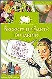 Telecharger Livres Secrets de sante du jardin Special problemes de peaux (PDF,EPUB,MOBI) gratuits en Francaise