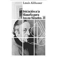 Iniciación a la filosofía para no filósofos (Siglo XXI de España General)