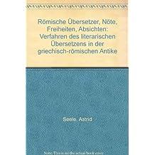 Römische Übersetzer, Nöte, Freiheiten, Absichten