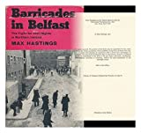 Barricades in Belfast; the Fight for Civil Rights in Northern Ireland