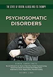 Psychosomatic Disorders (State of Mental Illness and Its Therapy) by Autumn Libal (2013-09-06)