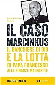 Il caso Marcinkus: Il banchiere di Dio e la lotta di papa Francesco alle finanze maledette