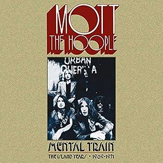 Mental Train - The Island Years 1969-71 by Mott The Hoople (B07G2CJMQ8) | Amazon price tracker / tracking, Amazon price history charts, Amazon price watches, Amazon price drop alerts