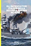 Gli incrociatori italiani nella seconda guerra mondiale